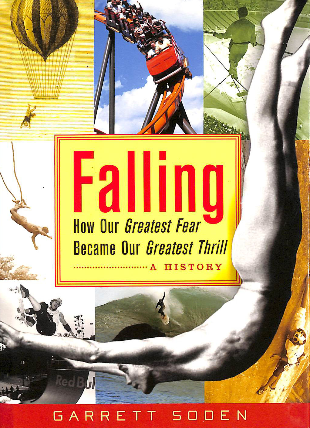 Image for Falling: How Our Greatest Fear Became Our Greatest Thrill--A History