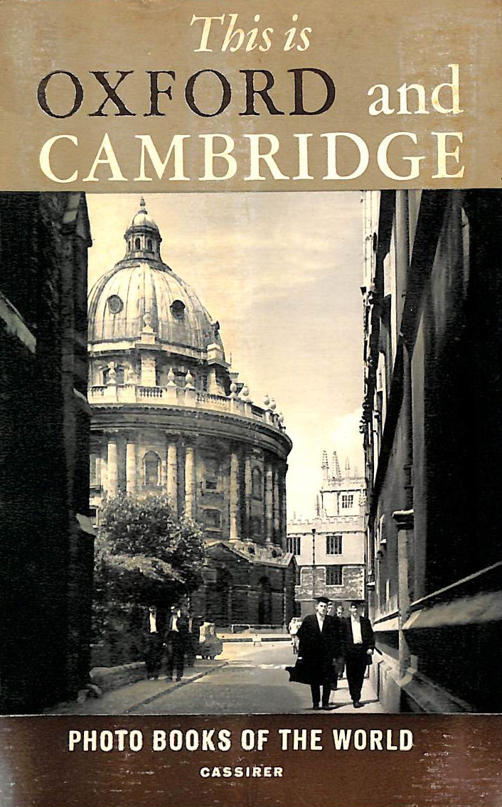 Image for This is Oxford and Cambridge. 86 photographs by Cas Oorthuys. Text by Roger Penrose (Photo Books of the World.)