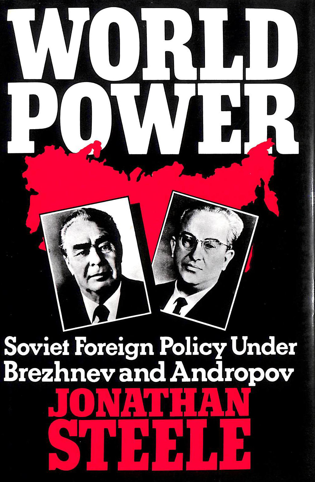 Image for World Power: Soviet Foreign Policy Under Brezhnev and Andropov