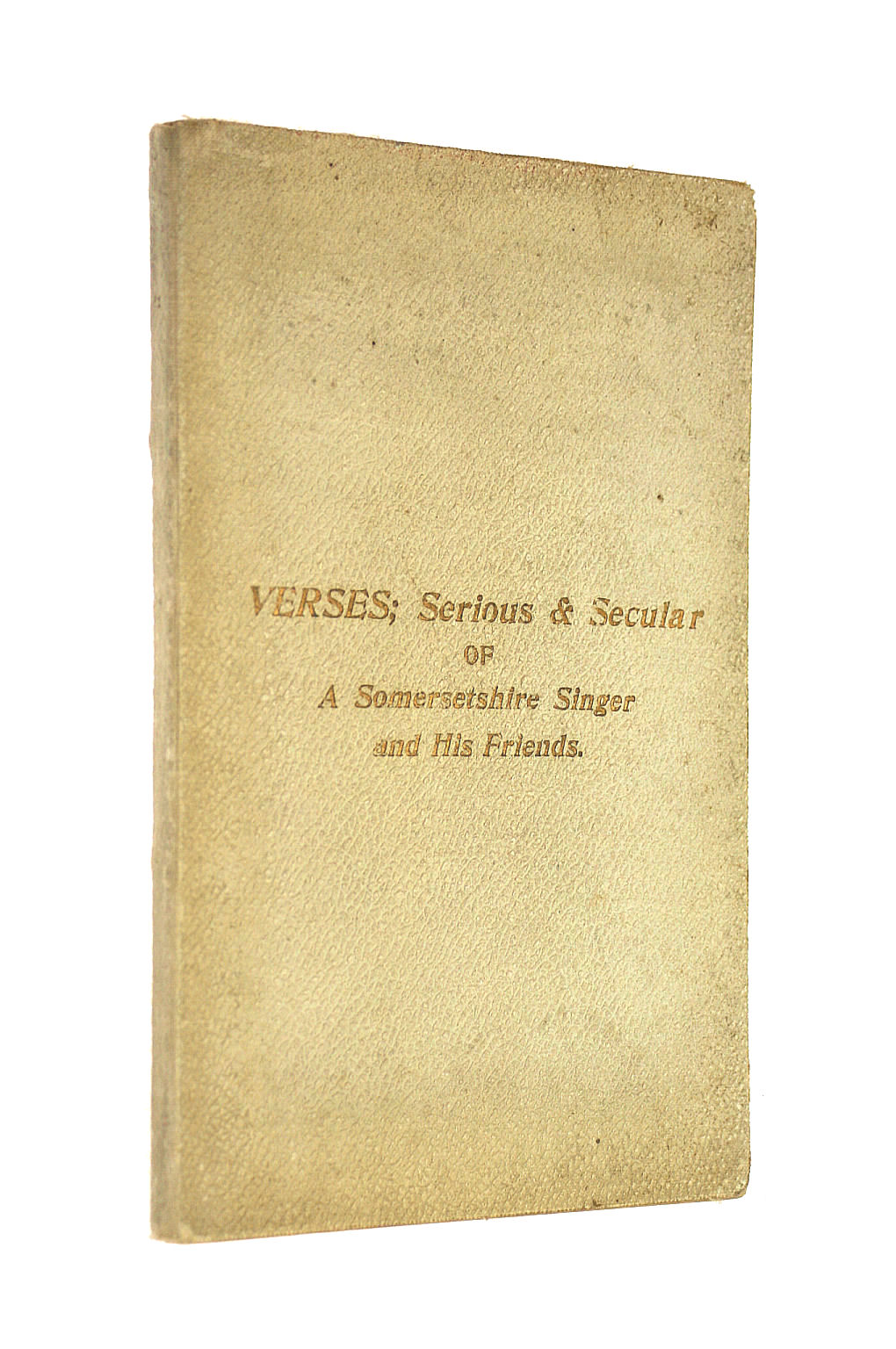 Image for Verses, serious, caustic & descriptive, of a Somersetshire singer i.e. George F. Cooke and his friends