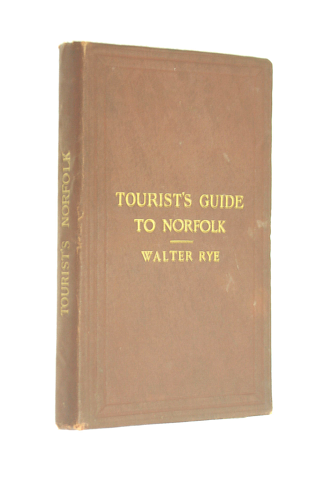 Image for Tourist's Guide to the County of Norfolk, With Some Preliminary Remarks as to its Natives, Their Names, Superstitions and Peculiarities