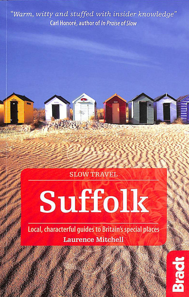 Image for Suffolk: Local, characterful guides to Britain's Special Places ([Slow] Bradt Travel Guides (Slow Travel series))