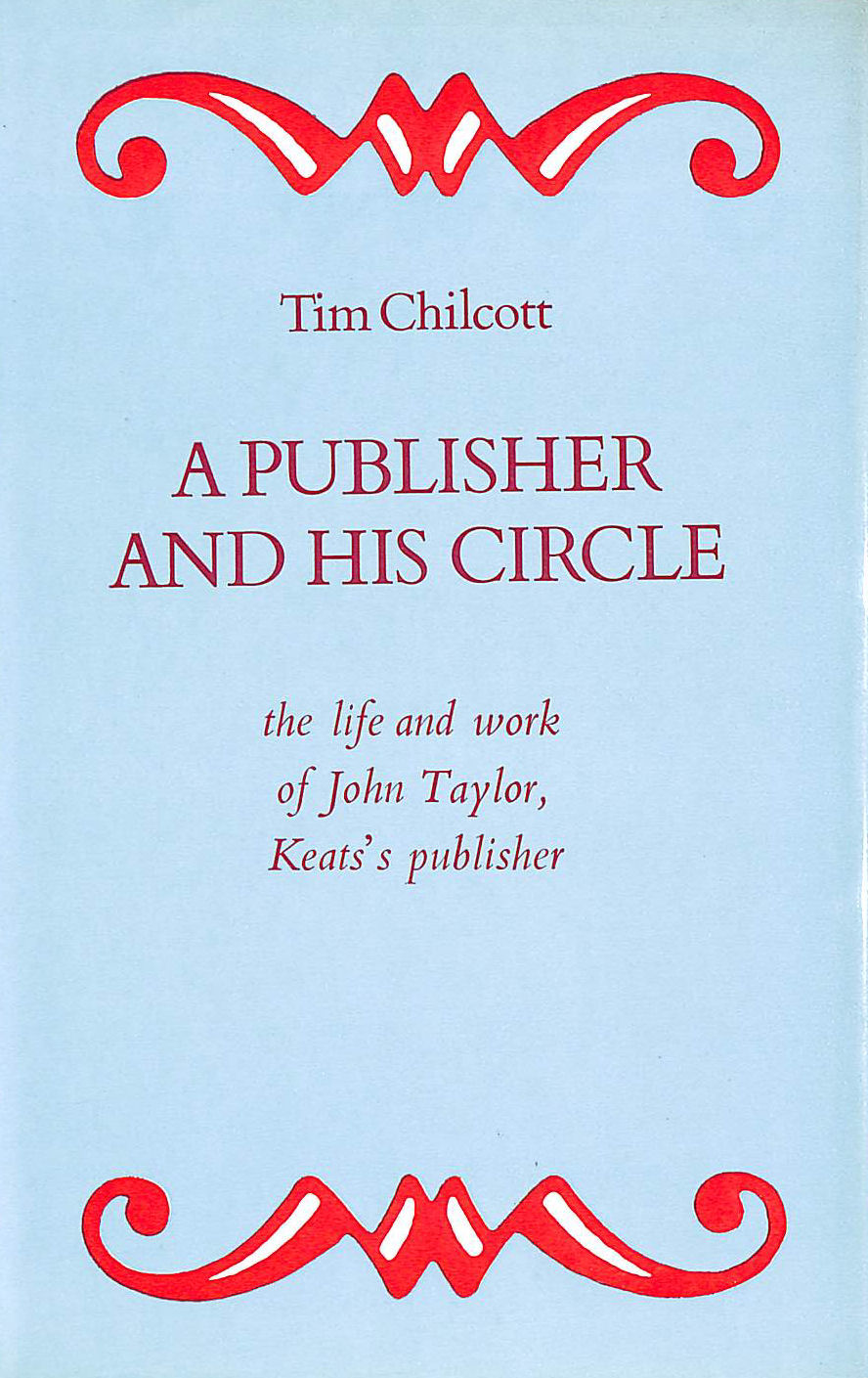 Image for Publisher and His Circle: Life and Times of John Taylor, Keats' Publisher