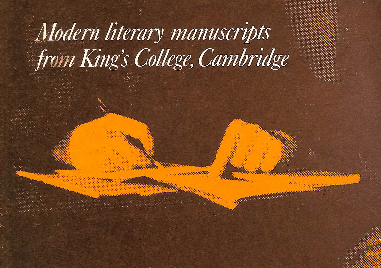 Image for Modern literary manuscripts from King's College, Cambridge: [catalogue of] an exhibition in memory of A.N.L. Munby, [held at] Fitzwilliam Museum, Cambridge, 1976