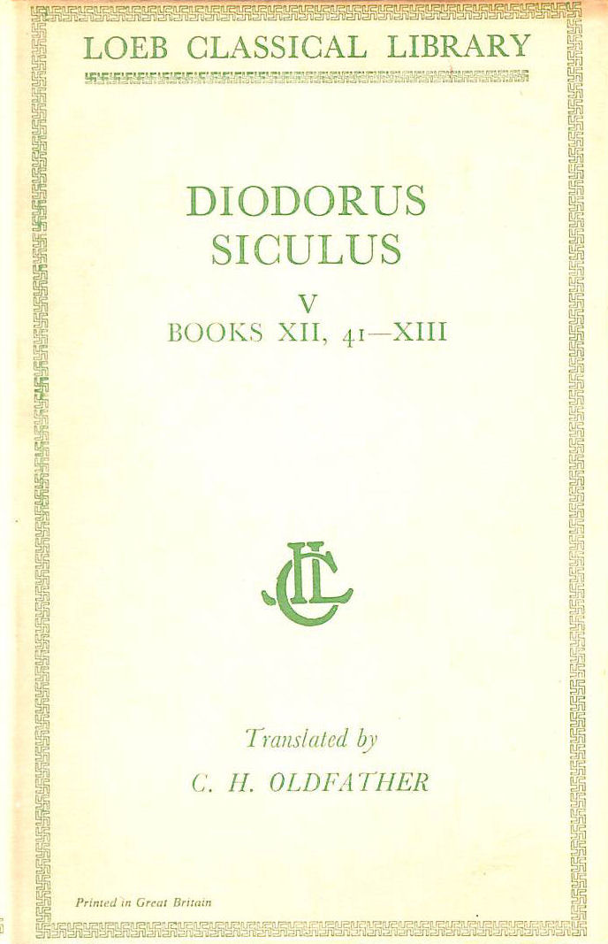 Image for Diodorus Siculus - Translated by by C H Oldfather. Volume V only - Books XI, 41-XIII