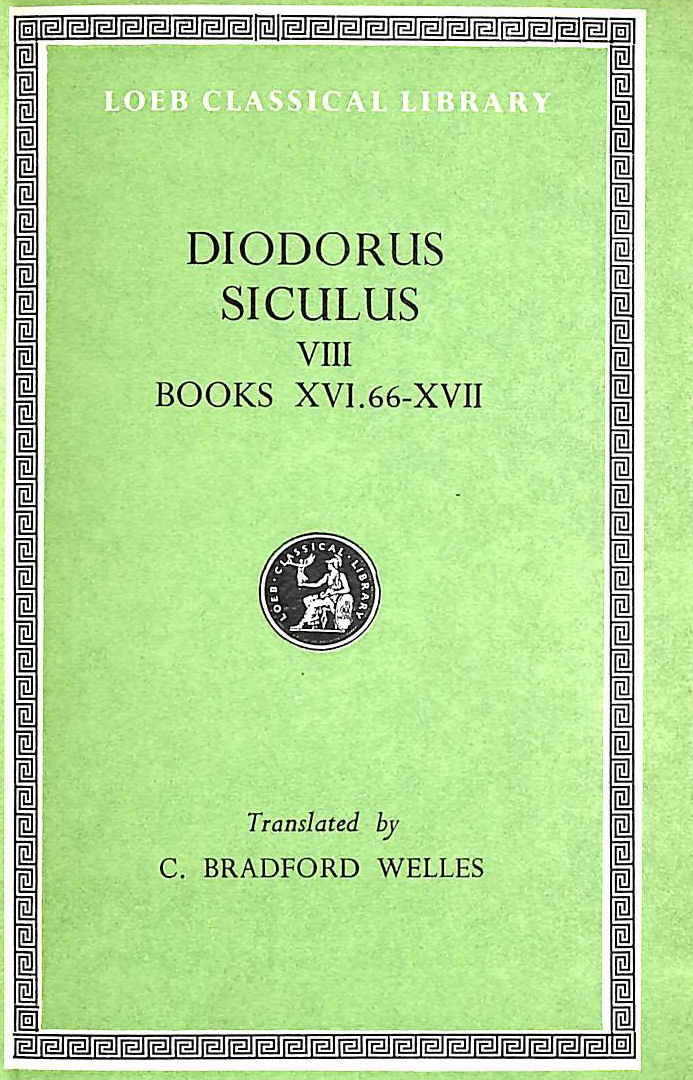 Image for Diodorus Siculus, Volume VIII only - Books XVI.66-XVII, Translated by by C Bradford Welles, 1970 edition