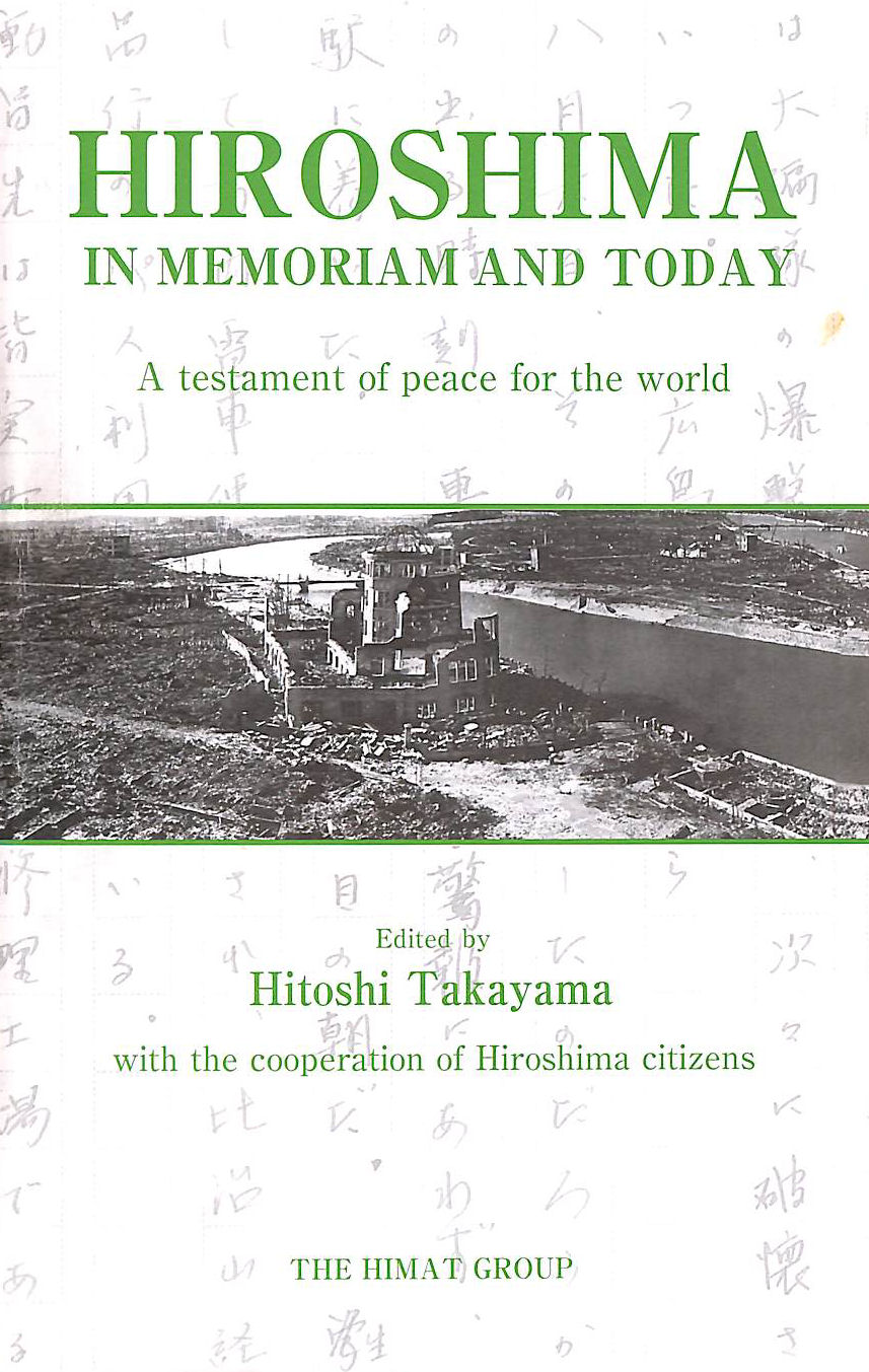 Image for Hiroshima: in Memoriam and Today : a Testament of Peace for the World