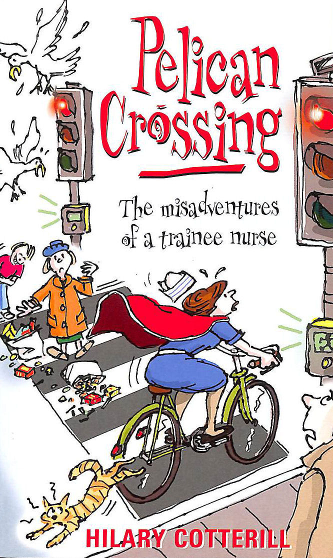 Image for Pelican Crossing: The Misadventures of a Trainee Nurse
