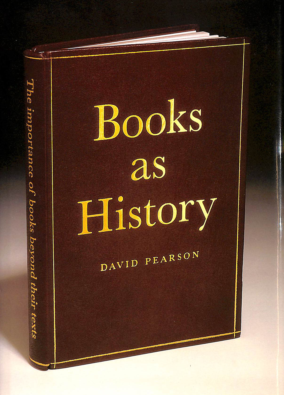 Image for Books As History: The Importance of Books Beyond Their Texts