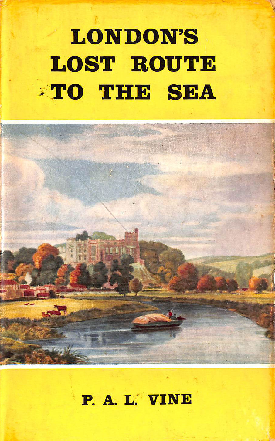 Image for London's Lost Route to the Sea: Historical Account of the Inland Navigations Which Linked the Thames to the English Channel (Inland Waterways Histories)
