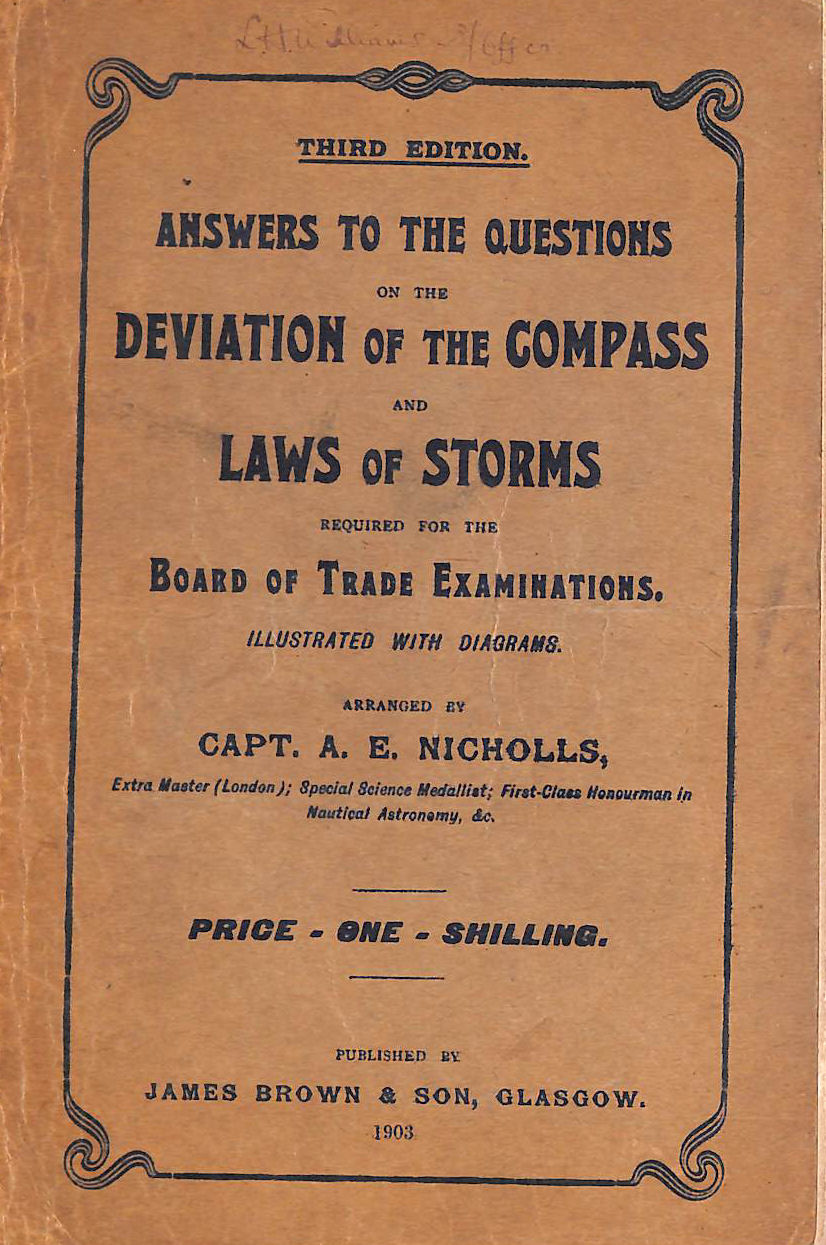 Image for Answers to the Questions on the Deviation of the Compass and Laws of Storms required for the Board of Trade Examinations ... Third edition