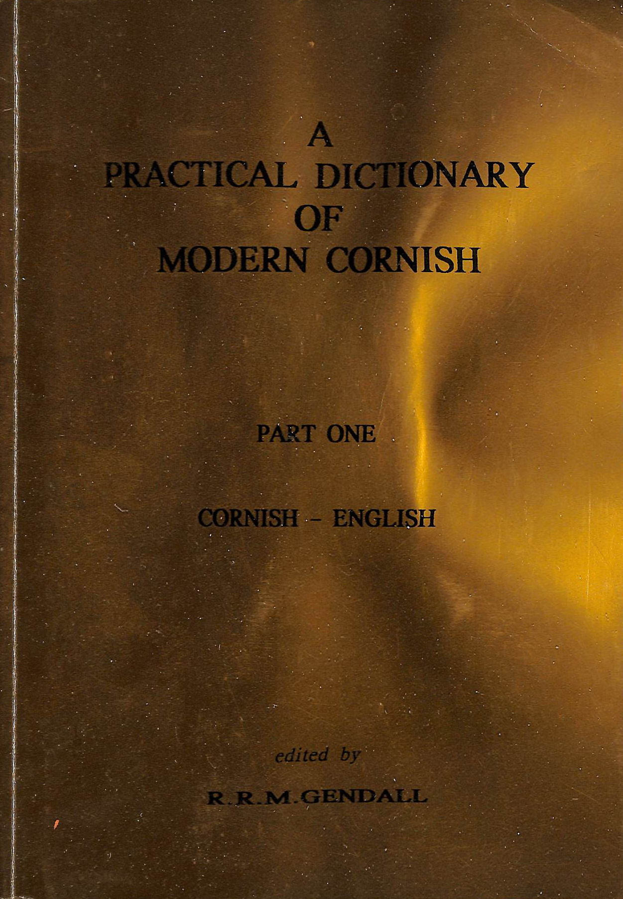 Image for A Practical Dictionary of Modern Cornish Part One : Cornish-English