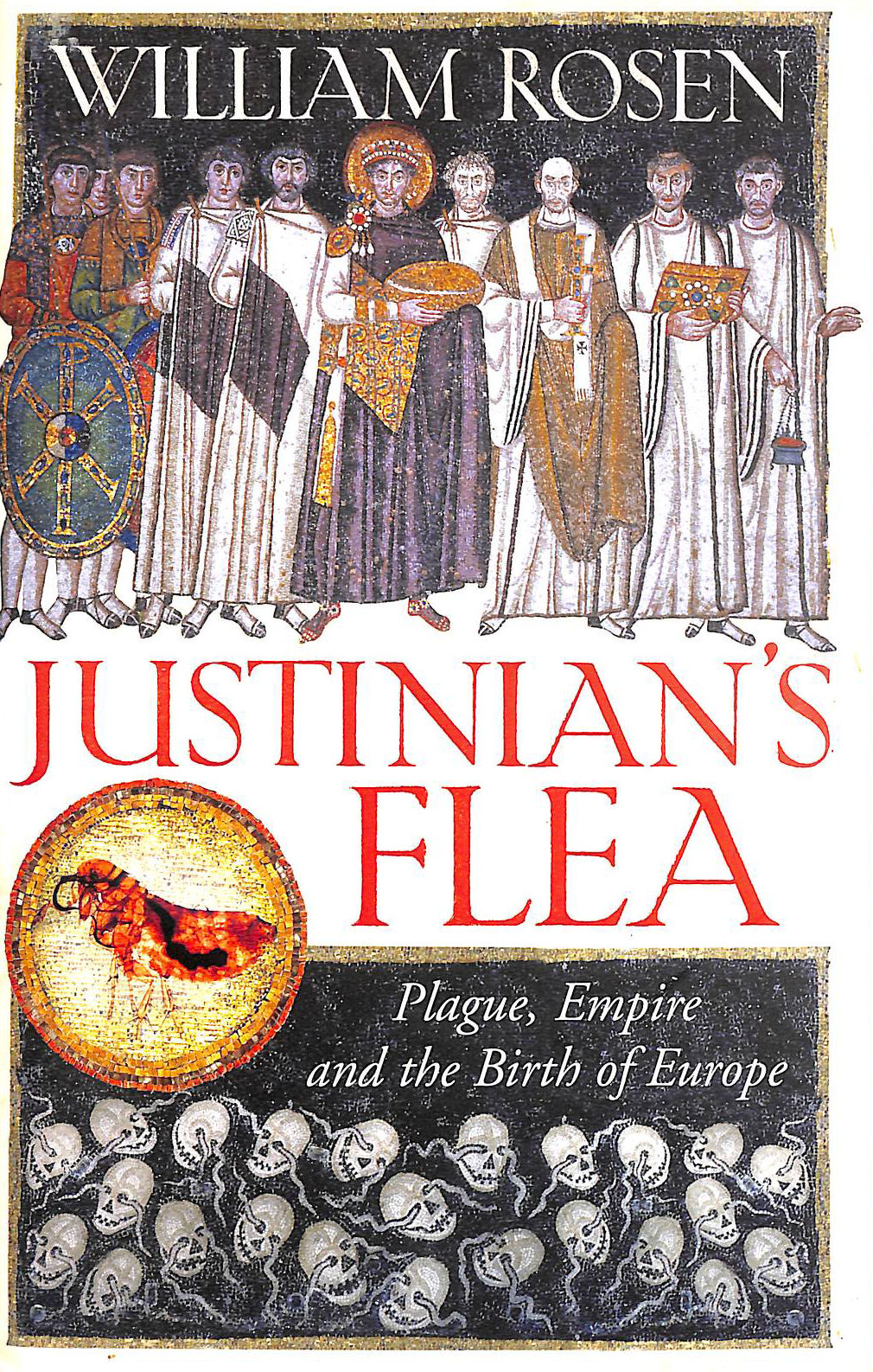Image for Justinian's Flea: Plague, Empire and the Birth of Europe