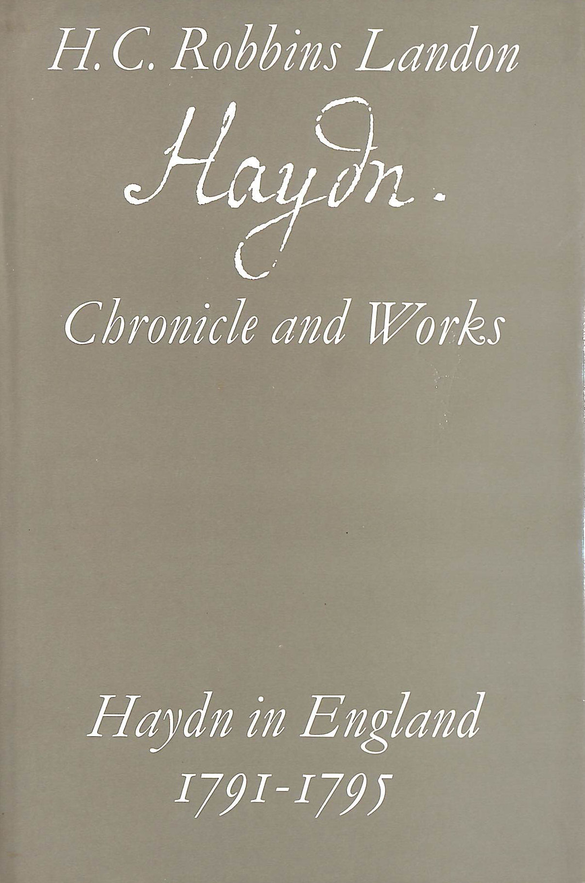 Image for Haydn: Chronicle and Works: Haydn in England 1791-1795: Haydn in England, 1791-95