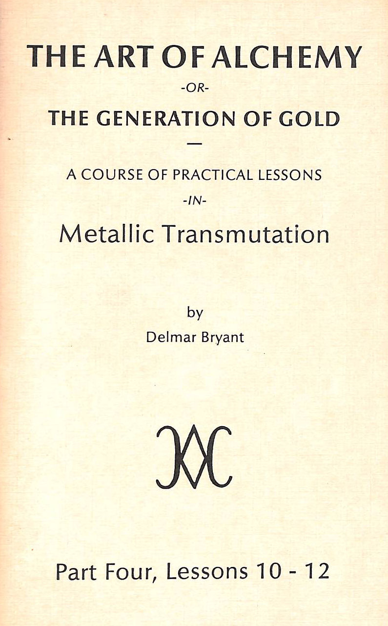 Image for The Art of Alchemy, or the Generation of Gold Part Four Lessons    10-12