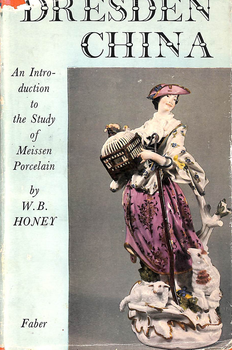 Image for Dresden China: An Introduction To The Study Of Meissen Porcelain