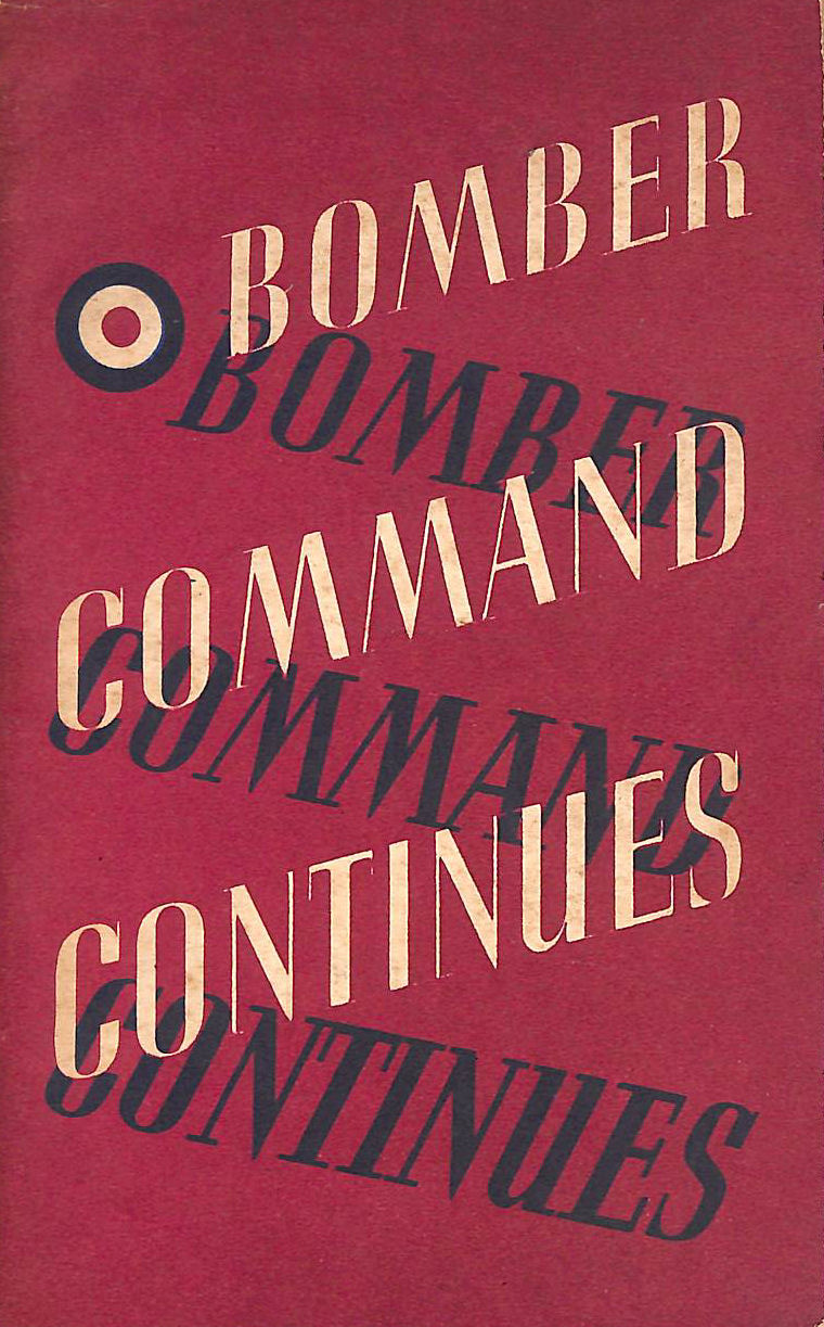 Image for Bomber Command Continues. The Air Ministry Account of Bomber Command's Offensive Against Germany July 1941 - June 1942
