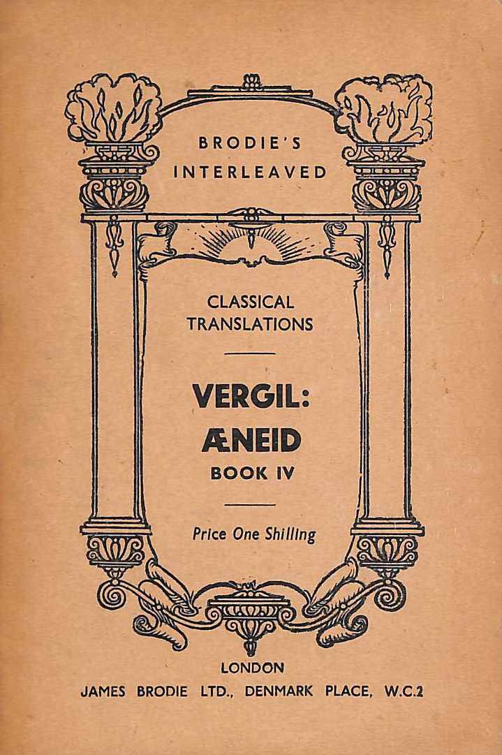 Image for Aeneid IV. A literal translation (Brodie's Interleaved Classical Translations.)