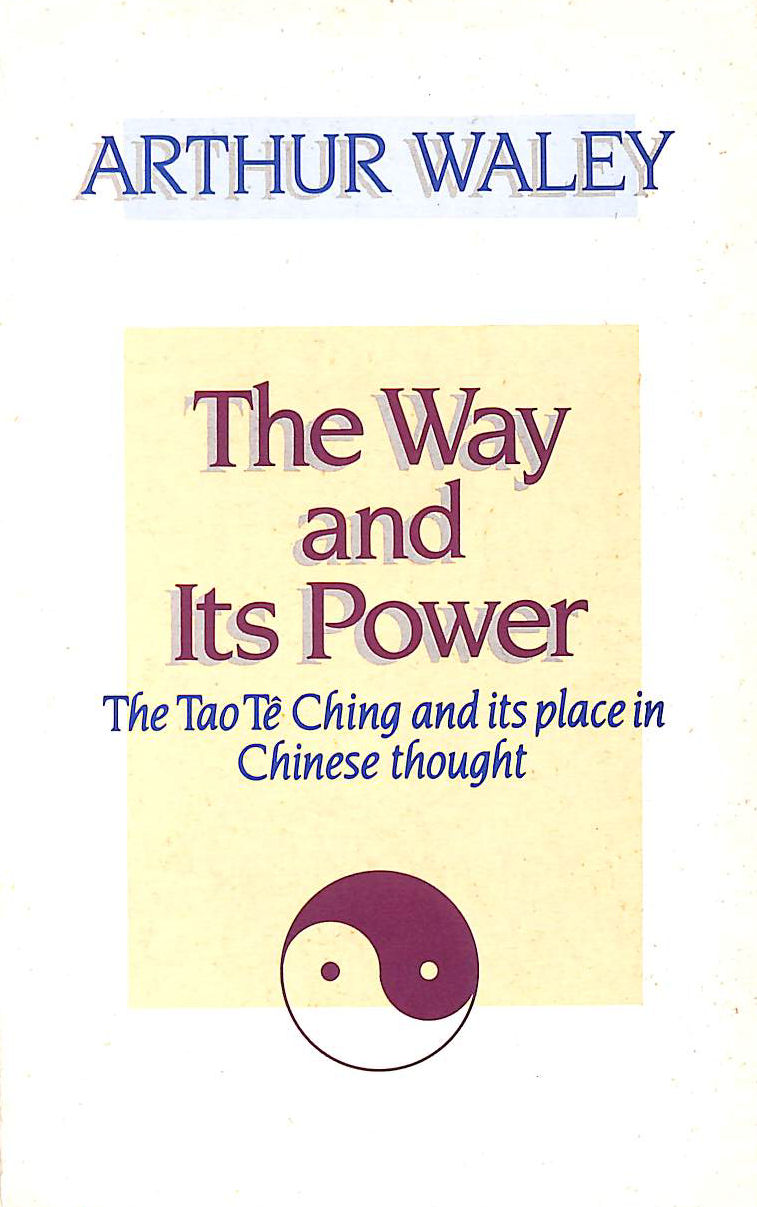 Image for The Way and Its Power: Tao Te Ching and Its Place in Chinese Thought