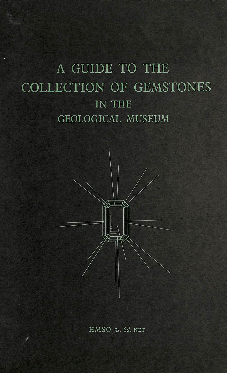 Image for A Guide to the Collection of Gemstones in the Geological Museum