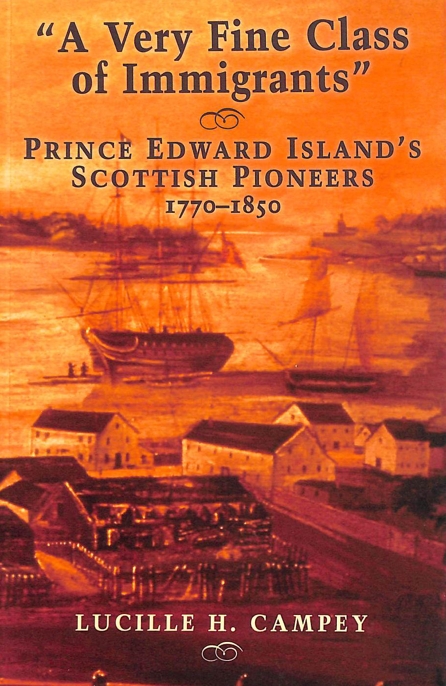 Image for A Very Fine Class of Immigrants: Prince Edward Island's Scottish Pioneers 1770 - 1850
