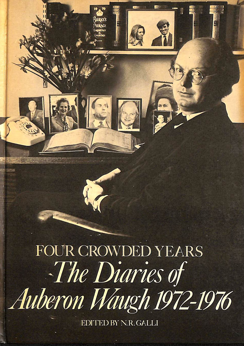 Image for Four Crowded Years: The Diaries of Auberon Waugh  1972-76