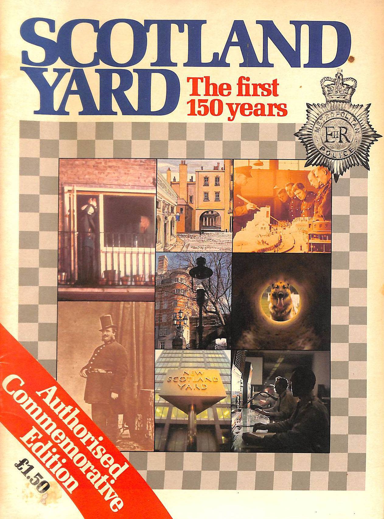 Image for Scotland Yard the First 150 Years (Authorised Commemorative Edition