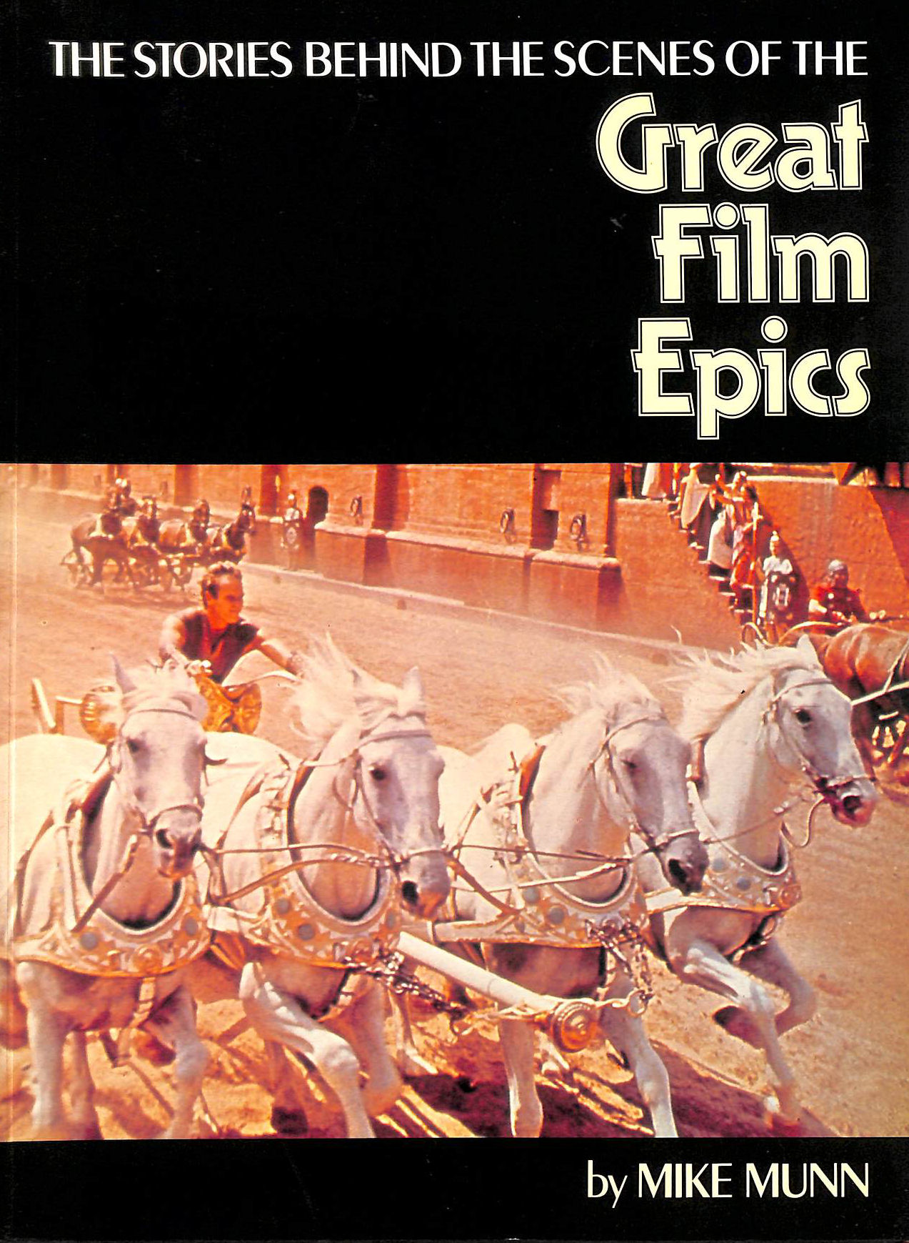 Image for Stories Behind the Scenes of the Great Film Epics