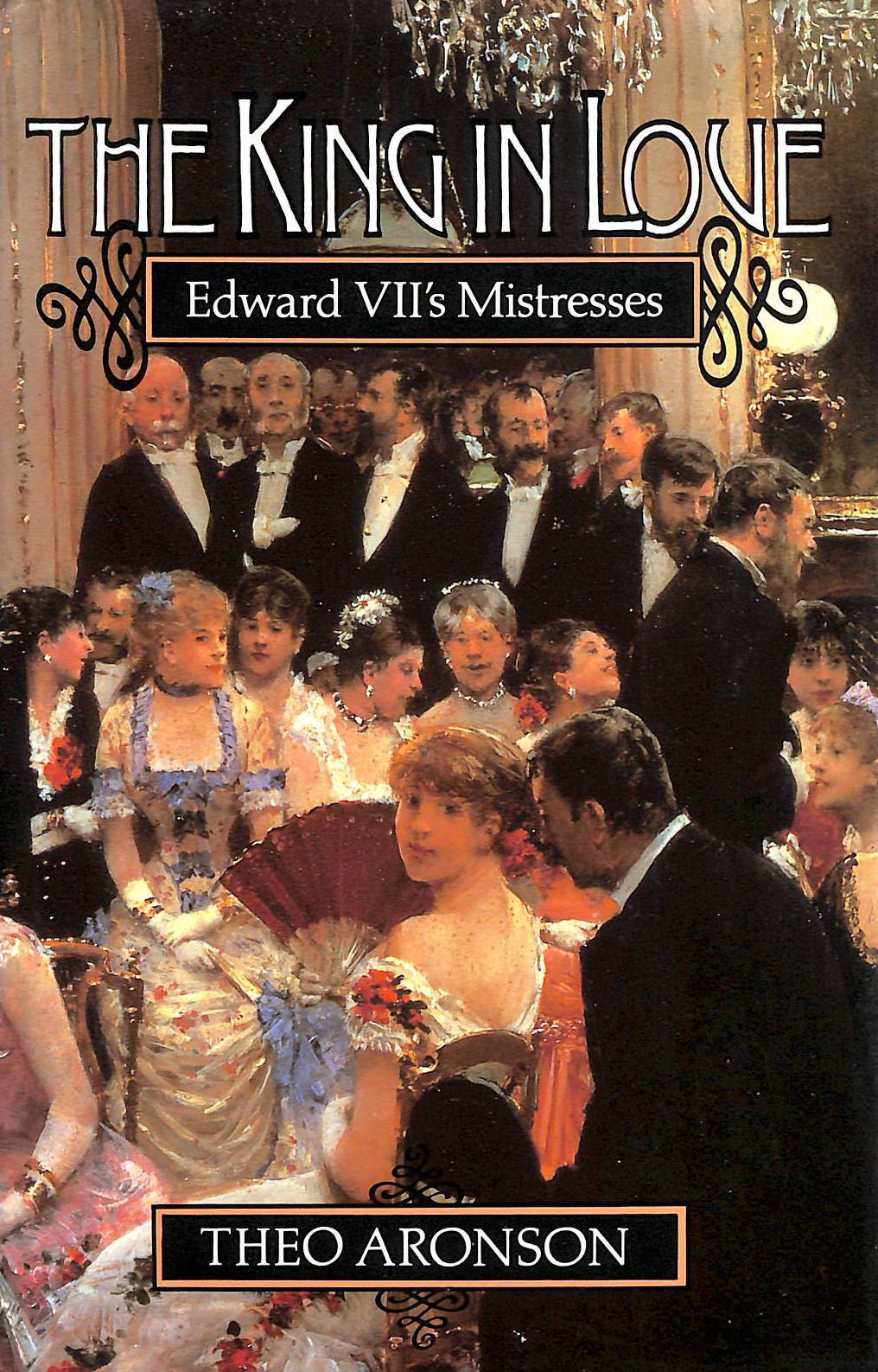 Image for The King In Love Edward VII's Mistresses