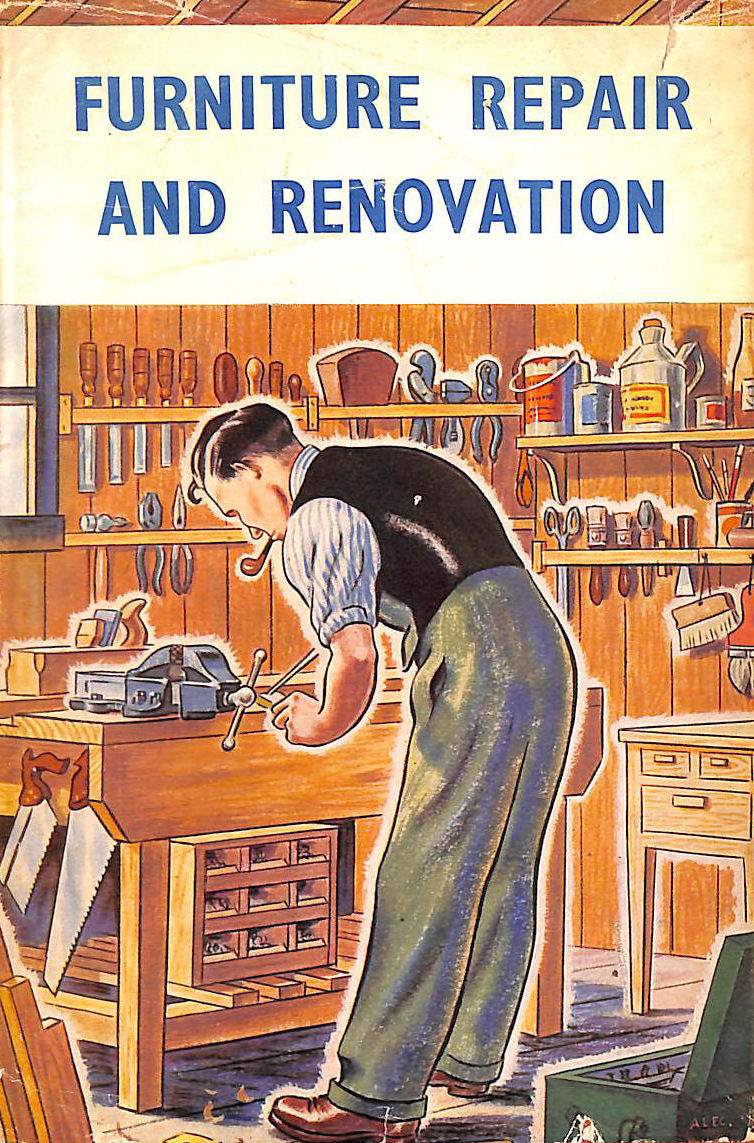 Image for Furniture Repair and Renovation: Dealing with practical methods of repairing and renovating furniture, making loose covers, modernising old furniture, enamelling, staining and polishing