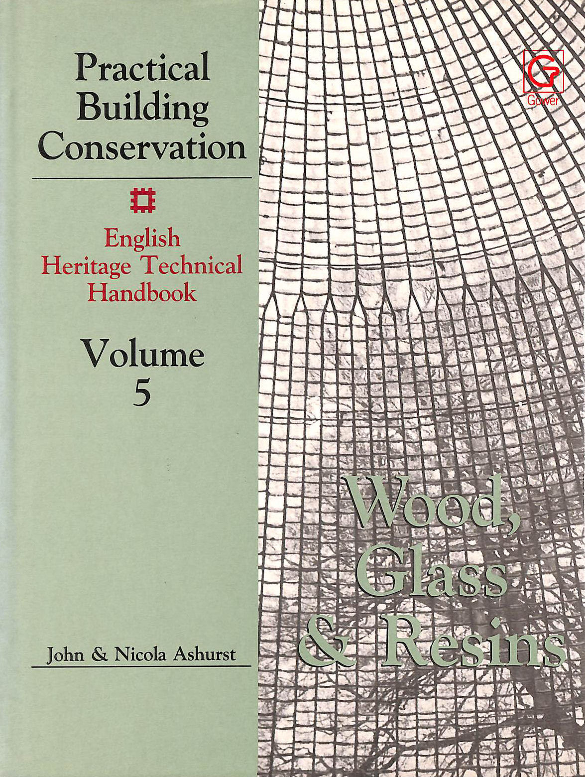 Image for Practical Building Conservation English Heritage Technical Handbook Volume 5: Woods Glass and Resins