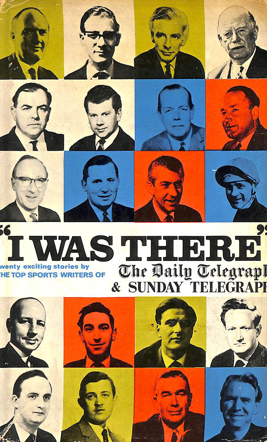 Image for 'I was there': Twenty exciting sporting events by sports writers of the 'Daily Telegraph' and 'Sunday Telegraph'