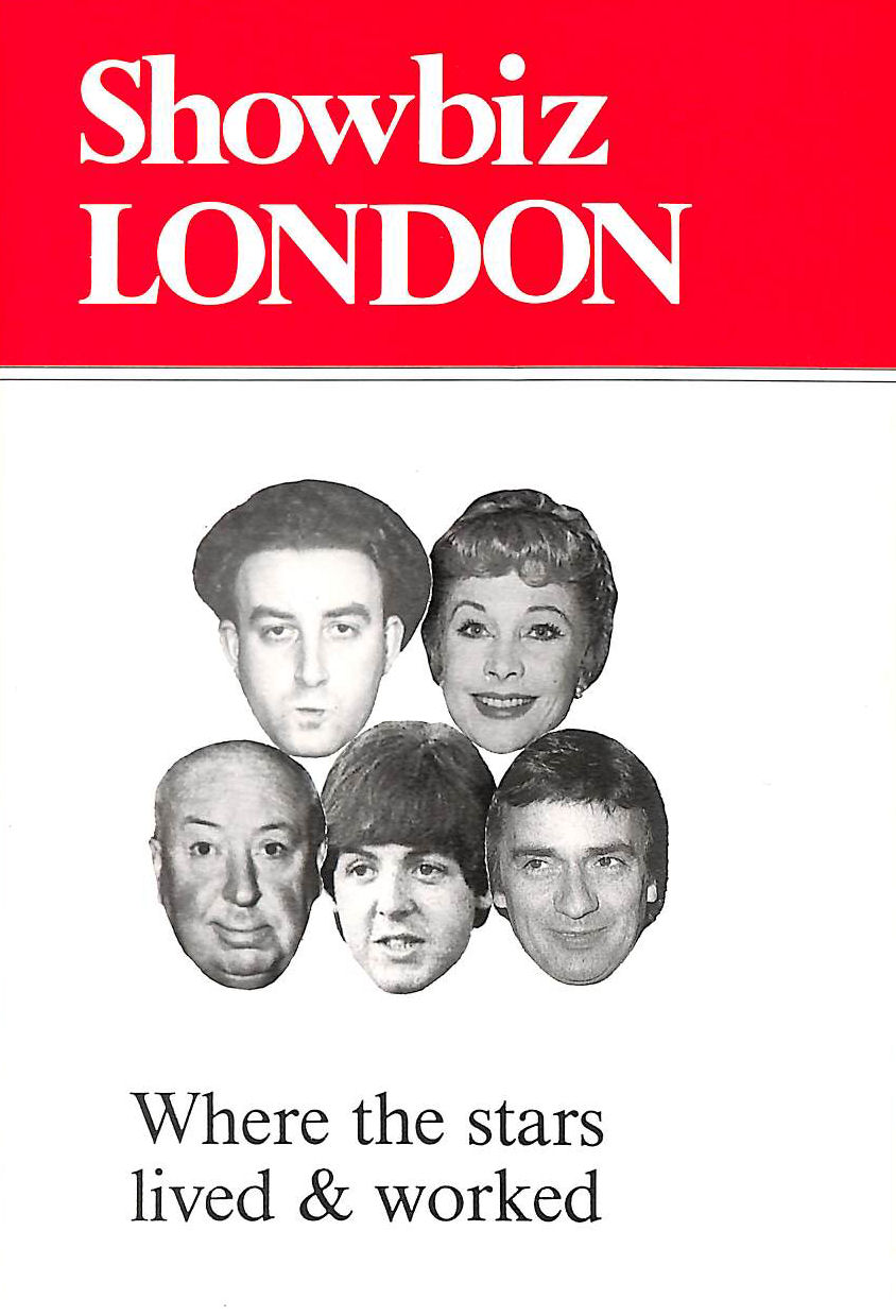 Image for Showbiz London: Where the Stars Lived and Worked
