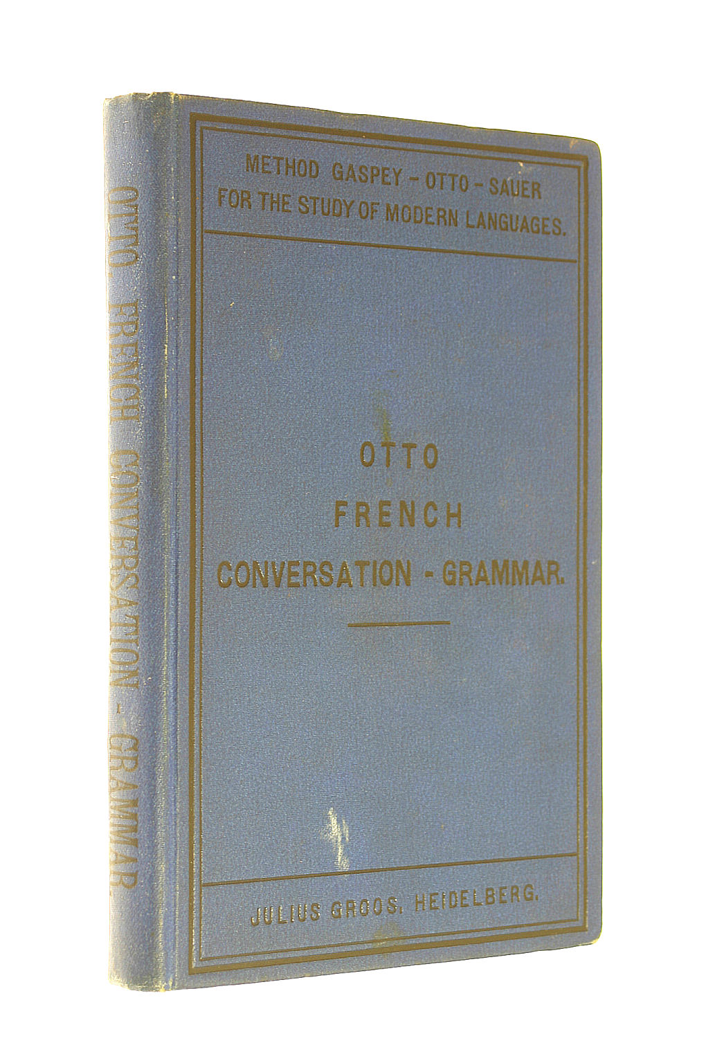 Image for Method Gaspey-Otto-Sauer: French Conversation-Grammar. A New Practical Method of Learning the French Language. Revised by J. Wright.