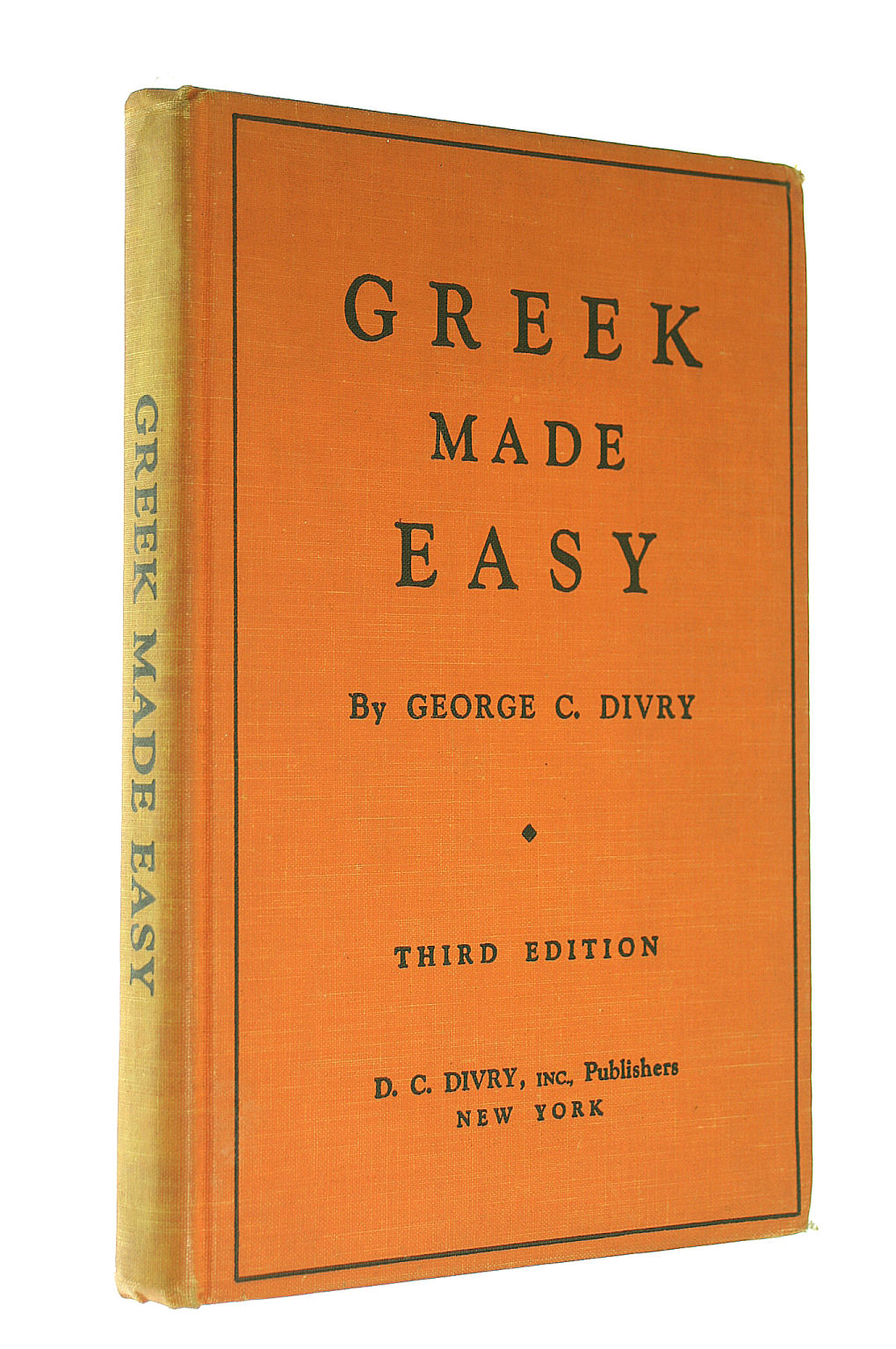 Image for Greek Made Easy;: A Simplified Method Of Instruction In Modern Greek For Schools And Self Study