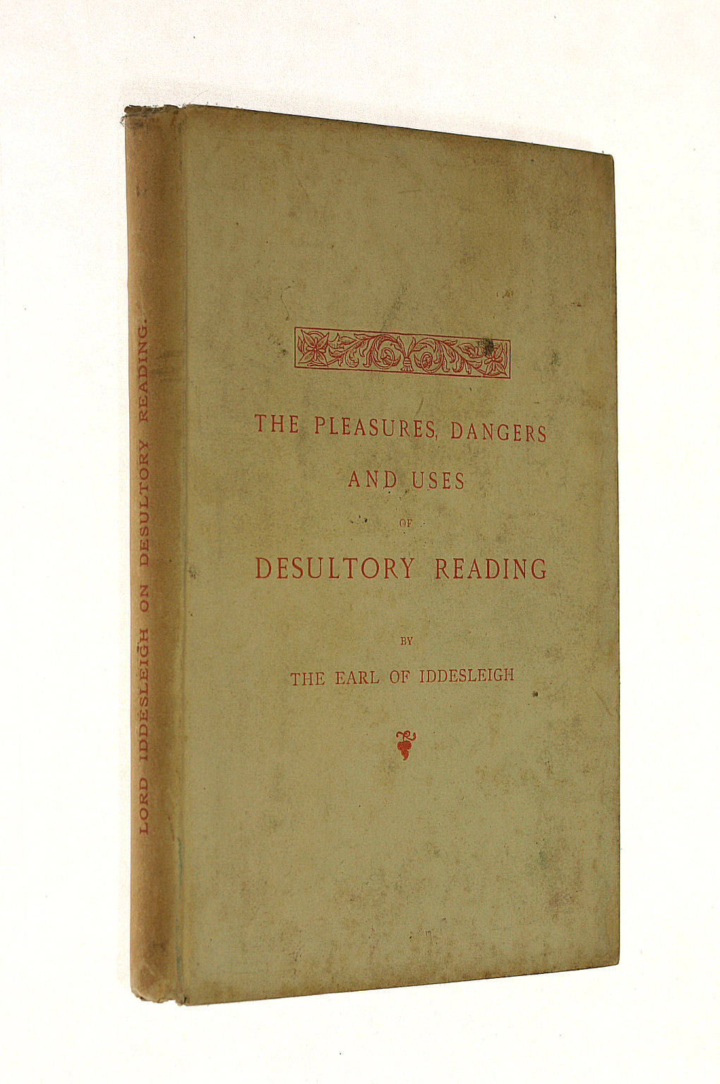 Image for The Pleasures, the Dangers and the Uses of Desultory Reading by the Right Honourable The Earl of Iddesleigh