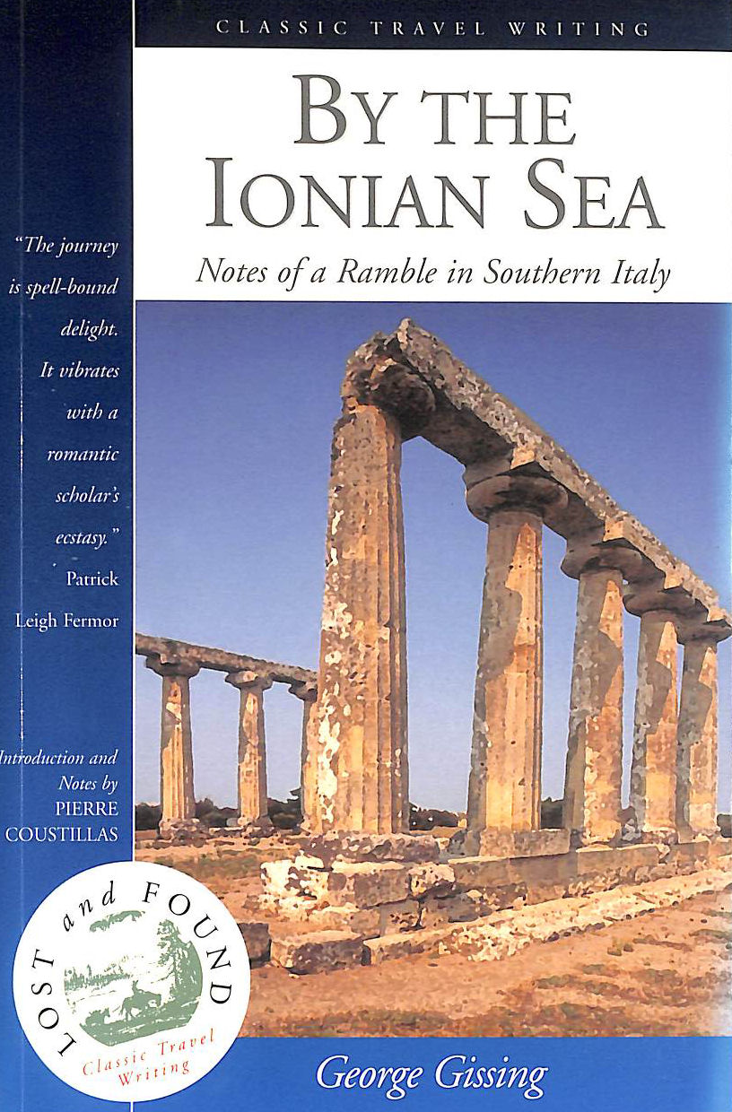 Image for By the Ionian Sea: Notes of a Ramble in Southern Italy