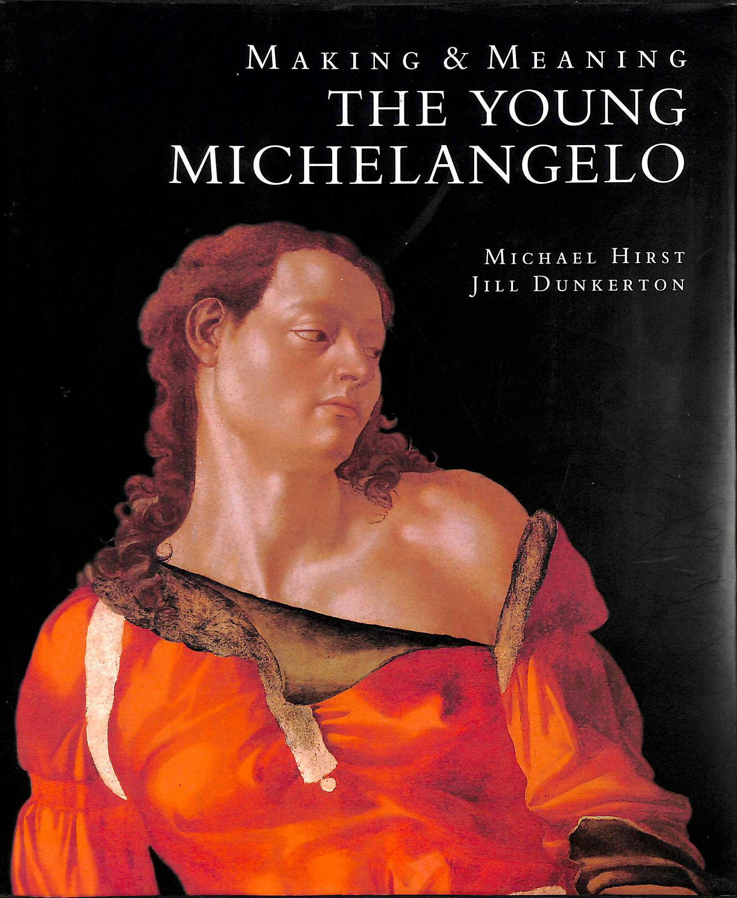 Image for Making and Meaning: the Young Michelangelo: The Artist in Rome, 1496-1501
