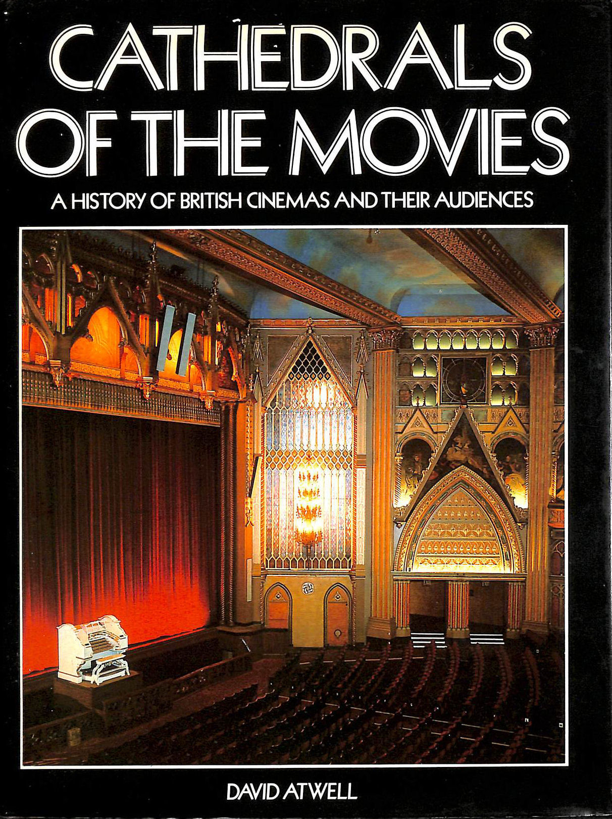 Image for Cathedrals of the Movies: History of British Cinemas and Their Audiences