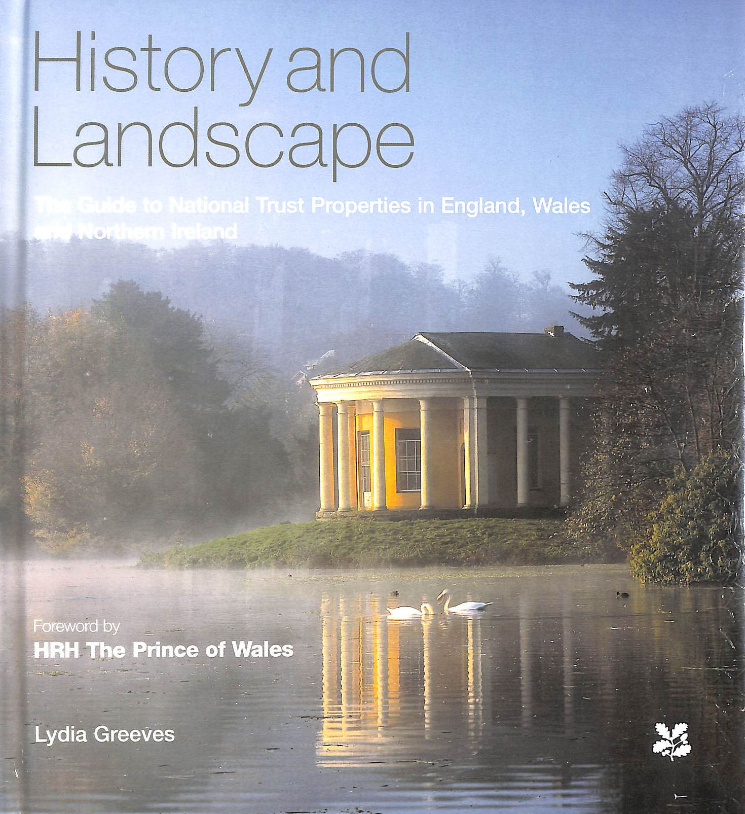 Image for History and Landscape Guide to Nt: The Guide to National Trust Properties in England, Wales and Northern Ireland