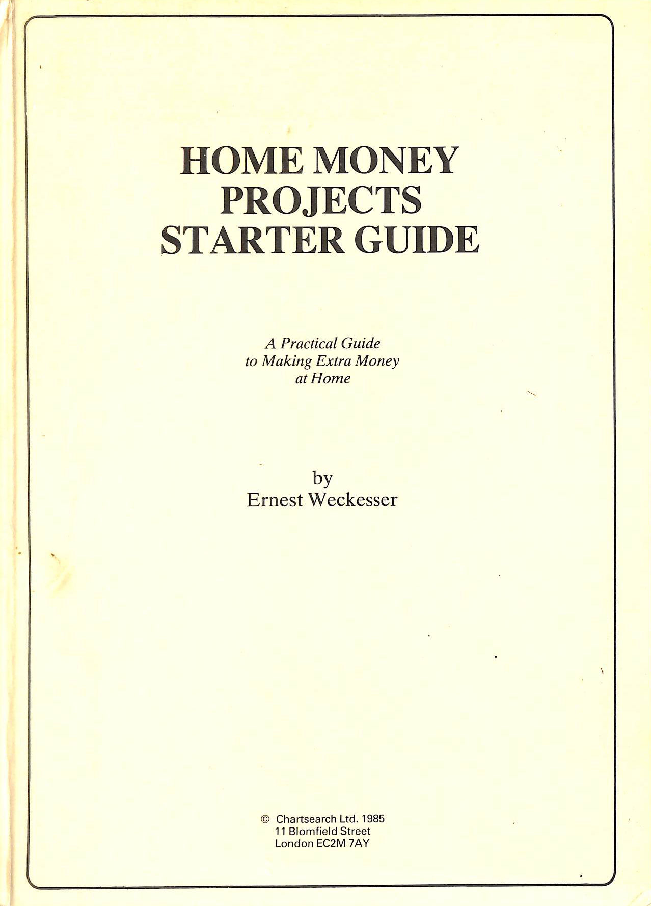 Image for Home Money Projects Starter guide - A Practical Guide to Making Extra Money at Home.