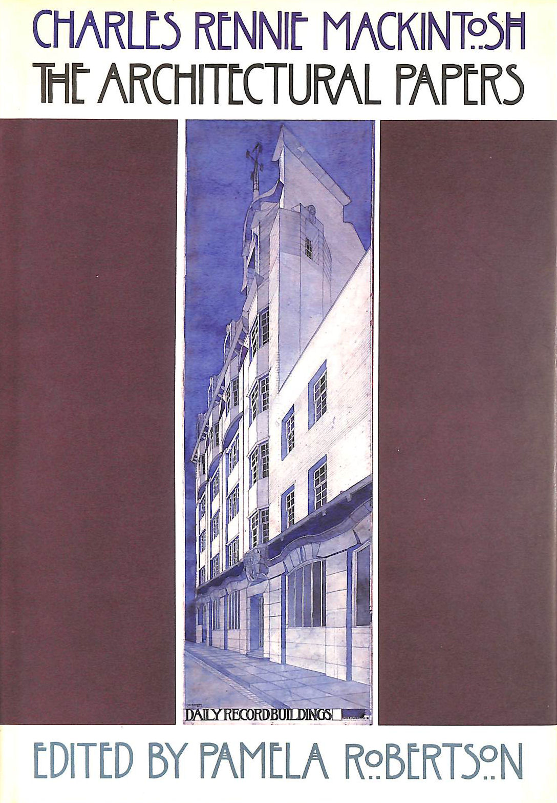 Image for Charles Rennie Mackintosh: The Architectural Papers