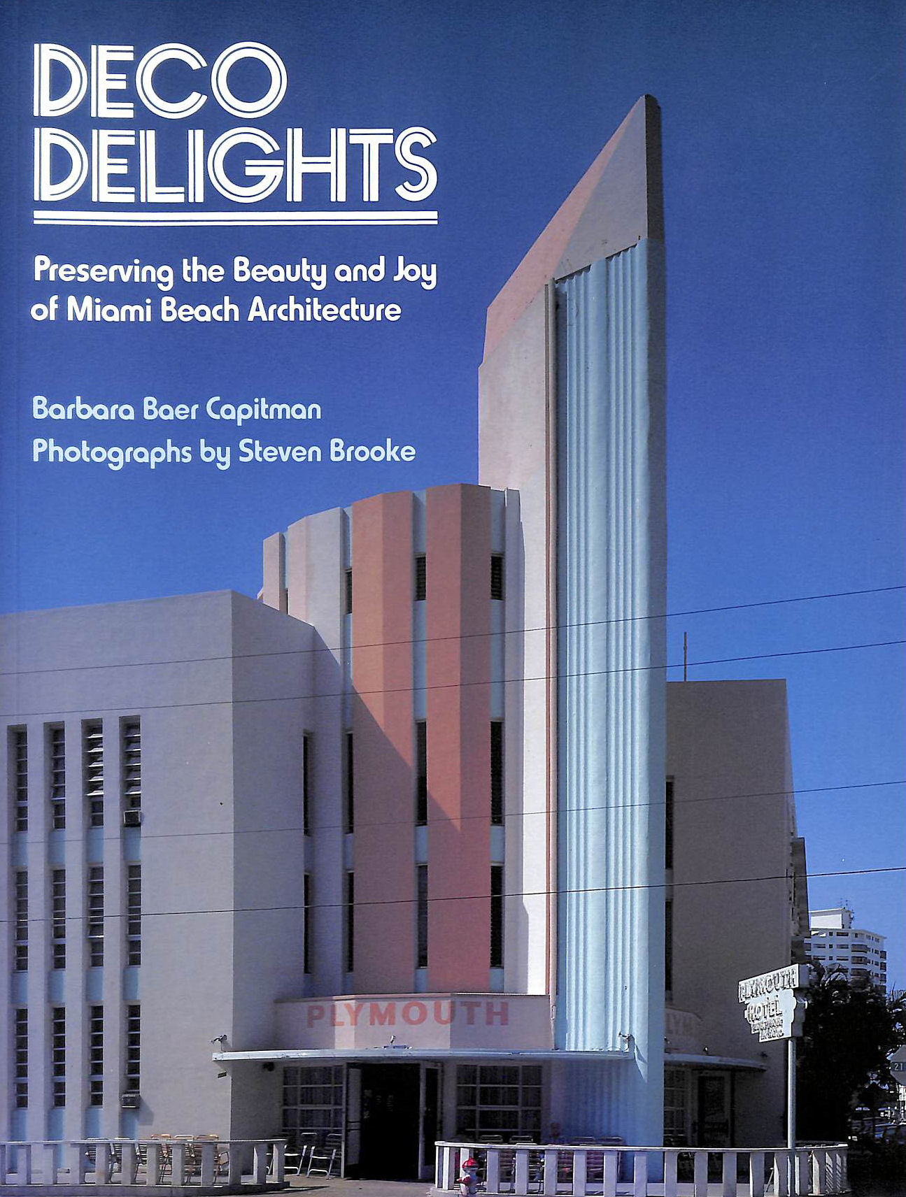 Image for Deco Delights. Preserving the Beauty and Joy of Miami Beach Architecture
