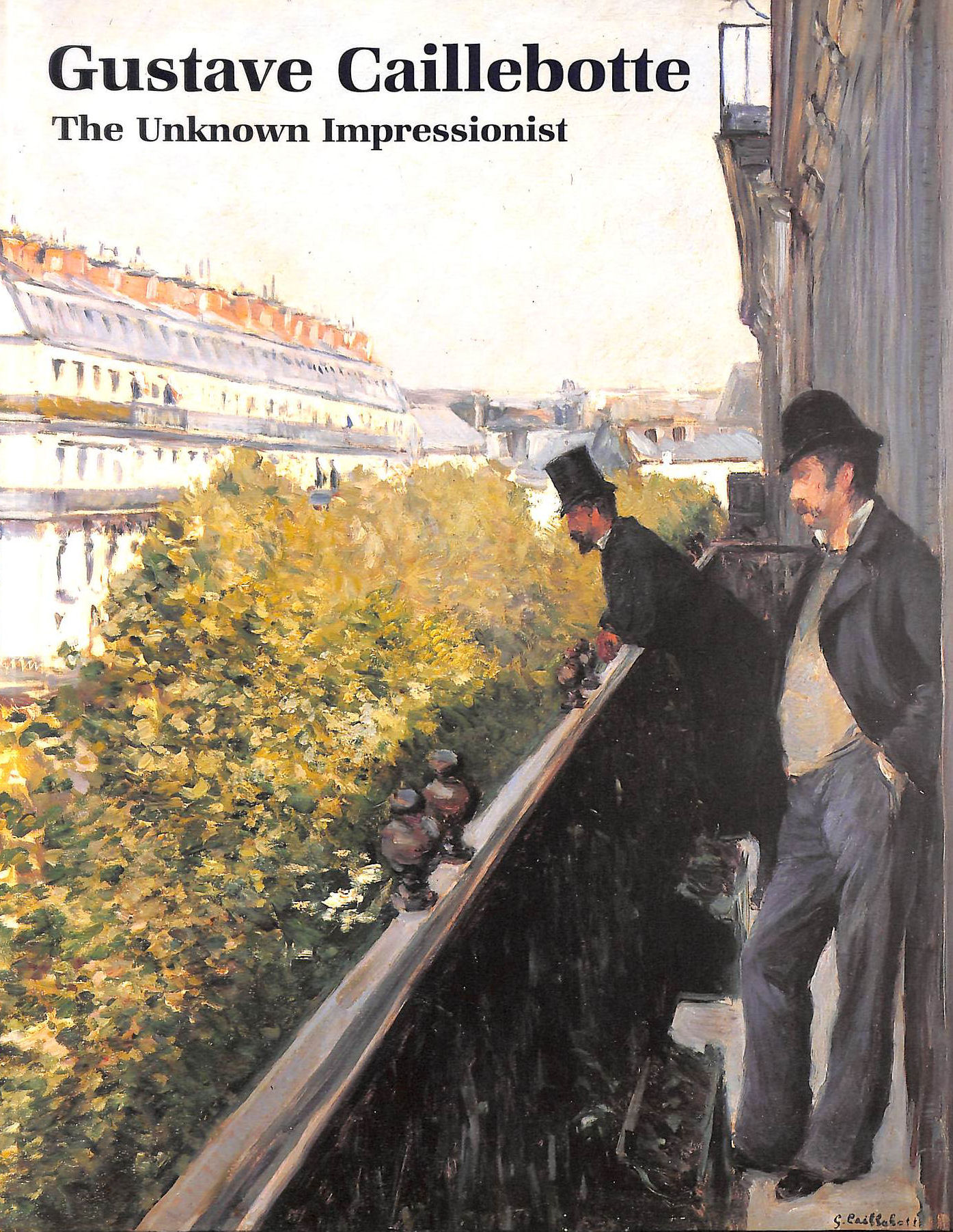 Image for Gustave Caillebotte: The Unknown Impressionist