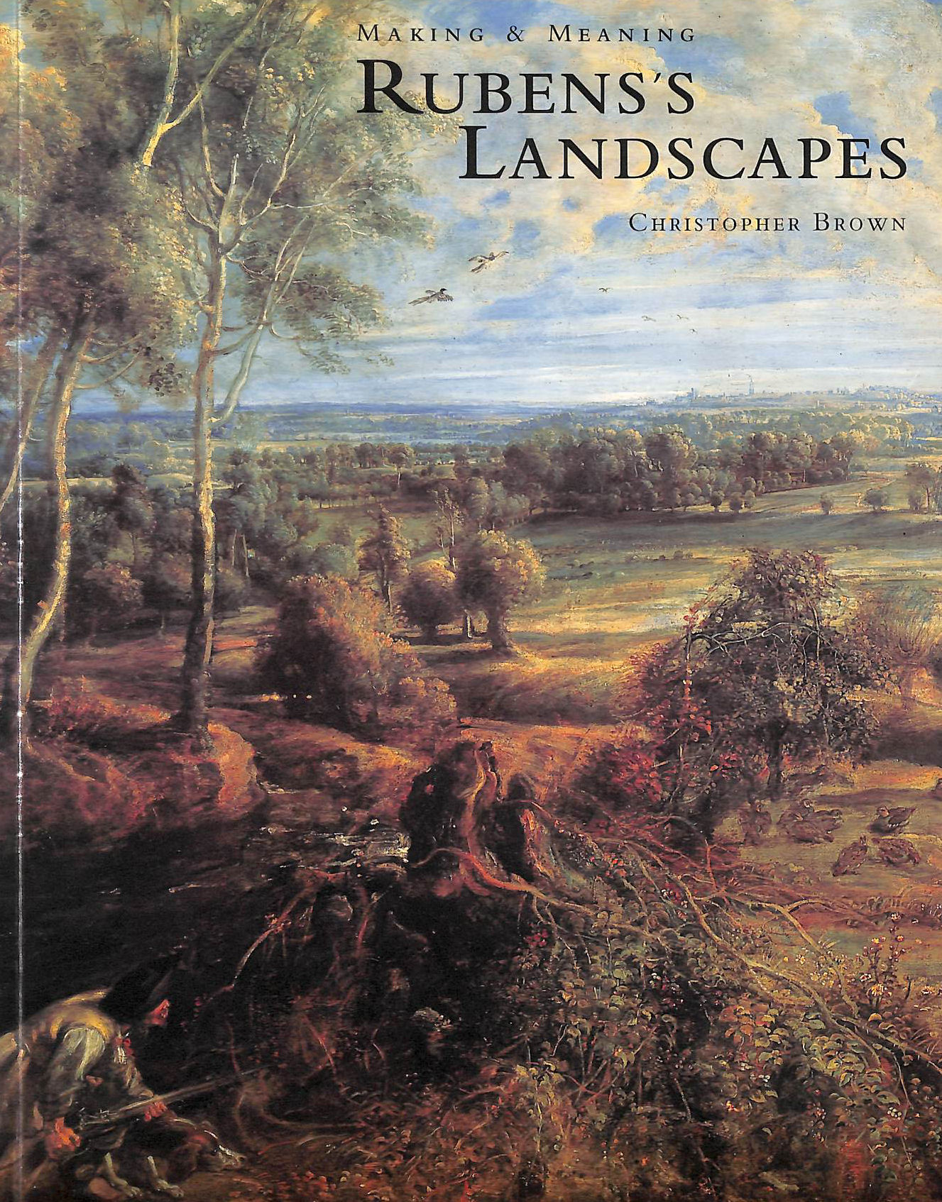 Image for Making and Meaning: Rubens's Landscapes