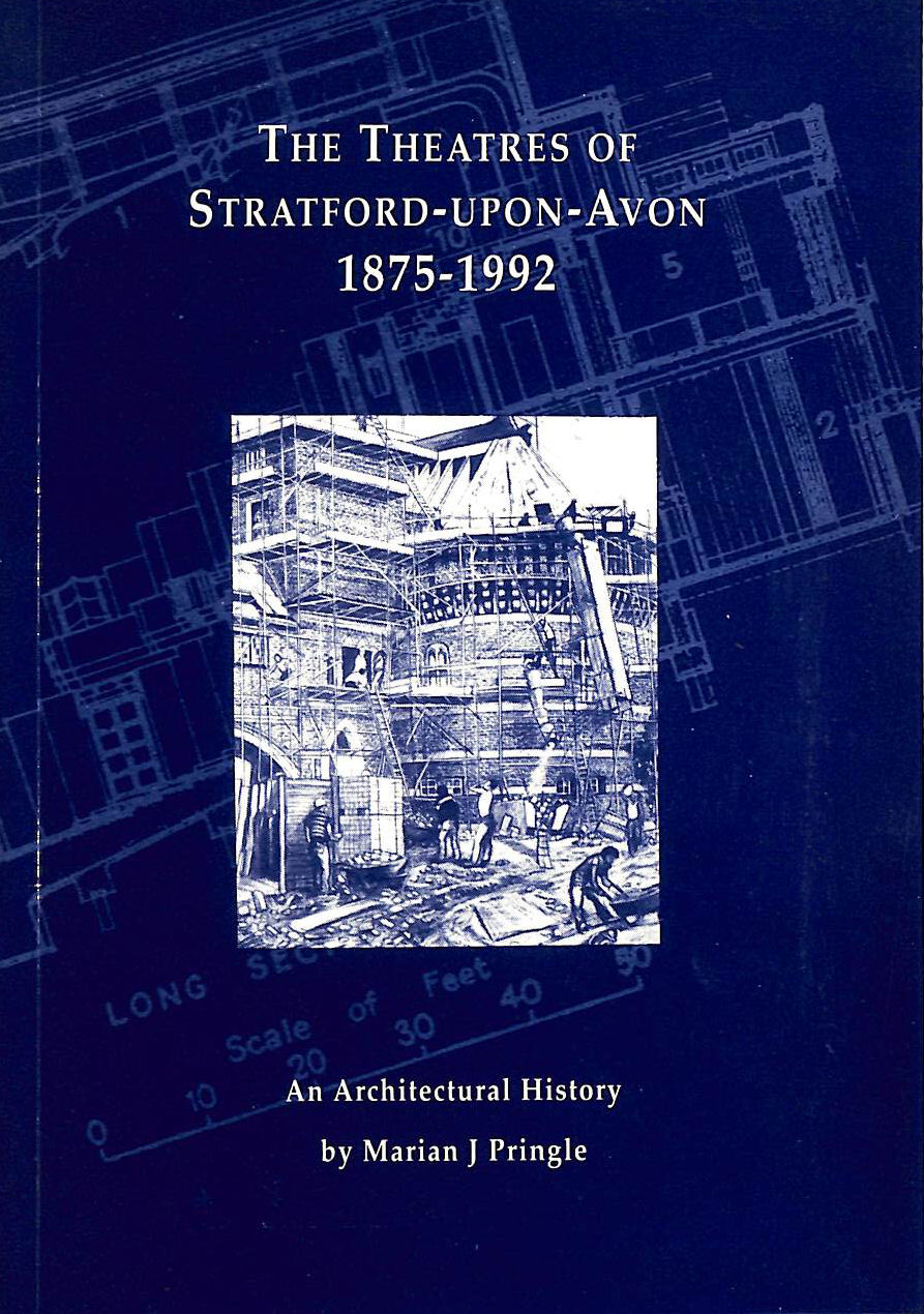 Image for The Theatres Of Stratford-Upon-Avon, 1875-1992: An Architectural History