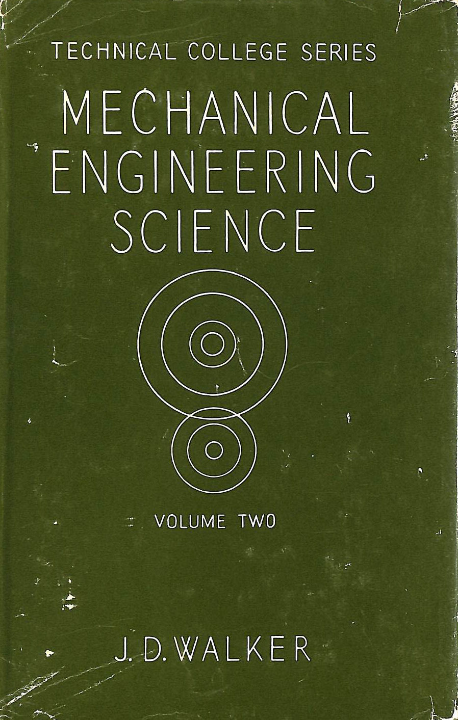 Image for Mechanical Engineering Science For National Certificate (The Technical College Series) Volume 2: Mechanics, Heat And Hydraulics