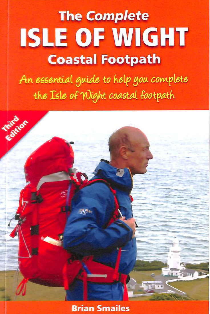Image for The Complete Isle of Wight Coastal Footpath: An Essencial Guide