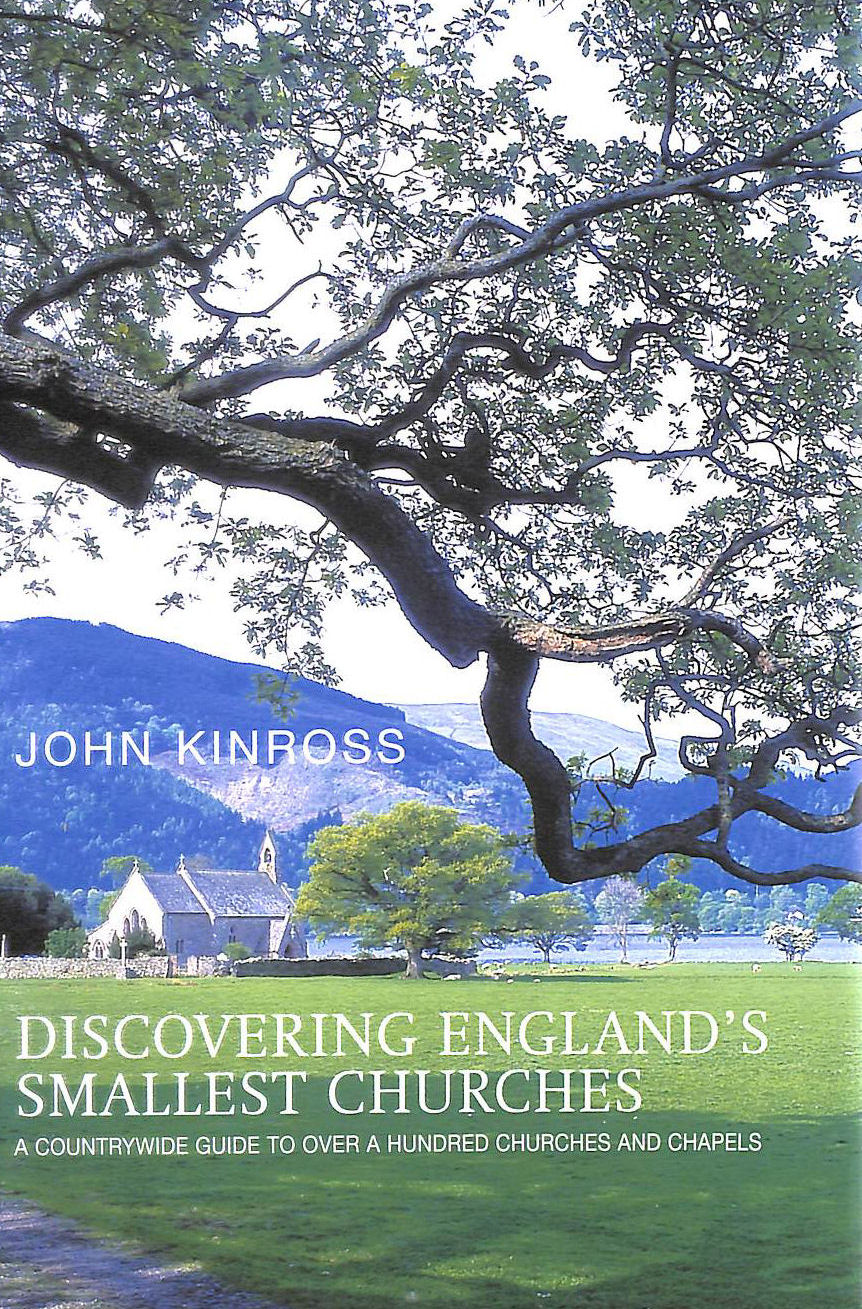 Image for Discovering England's Smallest Churches: A Countrywide Guide to a Hundred Churches and Chapels