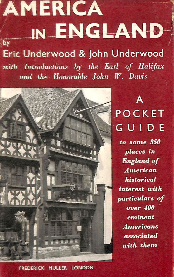 Image for America in England: a Short Guide to Places in England of American Historical Interest and of Persons Associated with Them / by Eric Underwood and John Underwood